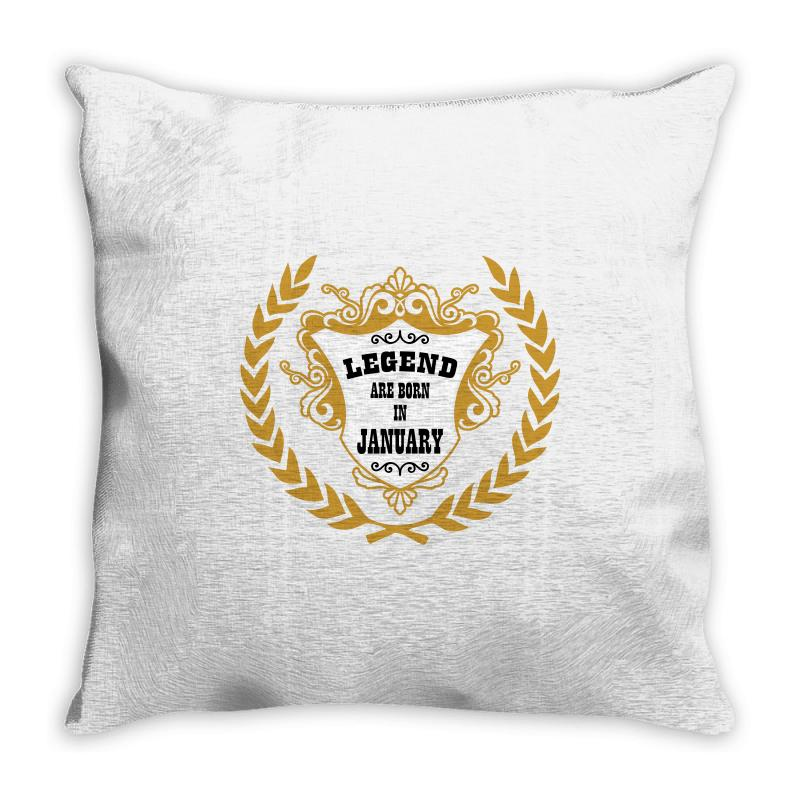 Legend Are Born In January Throw Pillow | Artistshot