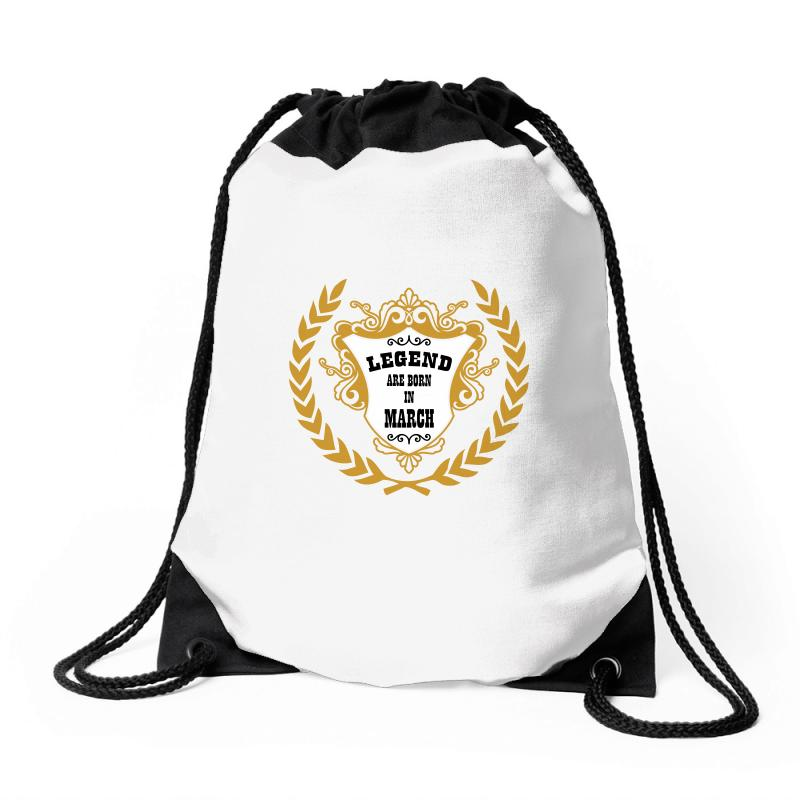 Legend Are Born In March Drawstring Bags | Artistshot