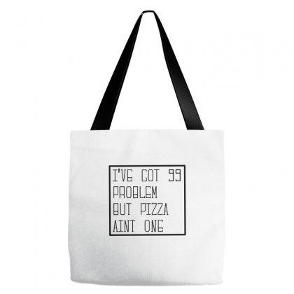 I've Got Problems But Pizza Aint One Tote Bags Designed By Equinetee