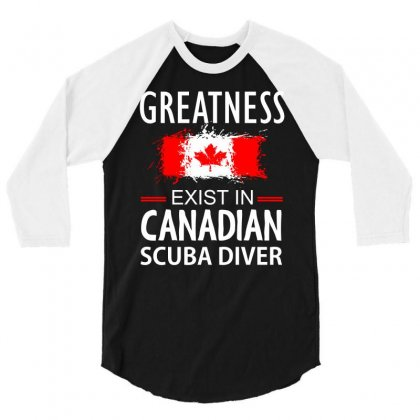 Greatness Exist In Canadian Scuba Diver 3/4 Sleeve Shirt Designed By Cogentprint