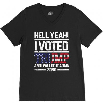 I Vote Trump And I Will Do It Again V-neck Tee Designed By Kakashop