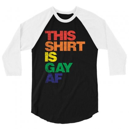 This Shirt Is Gay Af 3/4 Sleeve Shirt Designed By Sengul