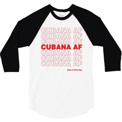 Cubana Af Have A Nice Day 3/4 Sleeve Shirt Designed By Toweroflandrose