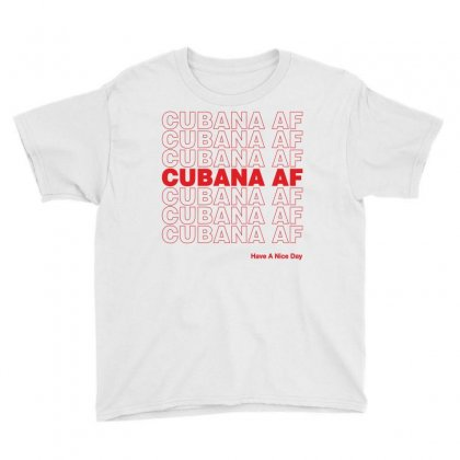 Cubana Af Have A Nice Day Youth Tee Designed By Toweroflandrose