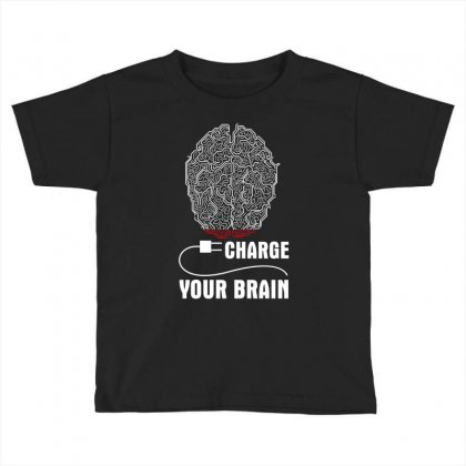 Charge Your Brain Toddler T-shirt Designed By Wizarts
