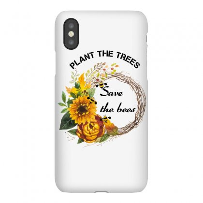Plant The Trees Save The Bees Iphonex Case Designed By Wizarts