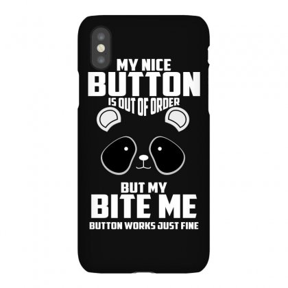 My Nice Button Is Out Of Order But My Bite Me Button Works Just Fine Iphonex Case Designed By Wizarts