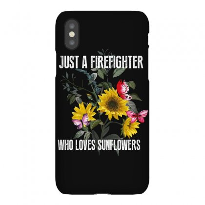 Just A Firefighter Who Loves Sunflowers Iphonex Case Designed By Wizarts
