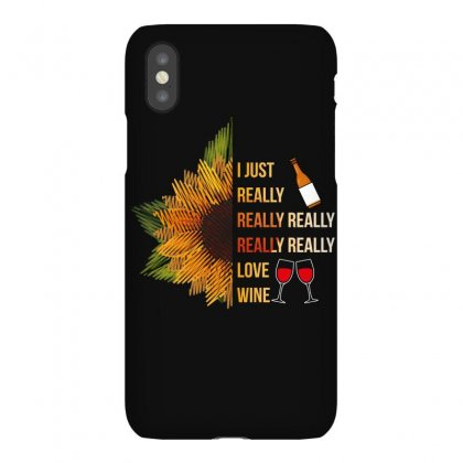 I Just Really Love Wine Iphonex Case Designed By Wizarts