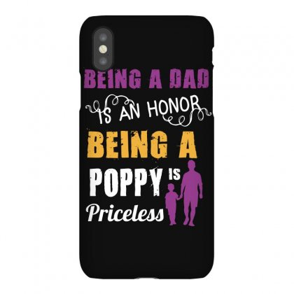 Being A Dad Is An Honor Being A Poppy Is Priceless Iphonex Case Designed By Wizarts