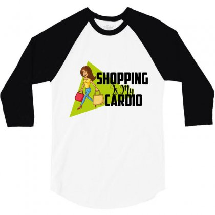 Shopping Is My Cardio 3/4 Sleeve Shirt Designed By Wizarts