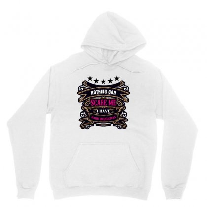 Nothing Can Scare Me I Have Four Daughters Unisex Hoodie Designed By Wizarts