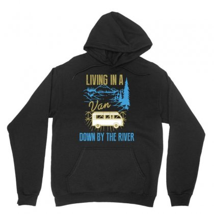 Living In A Van Down By The River Unisex Hoodie Designed By Wizarts