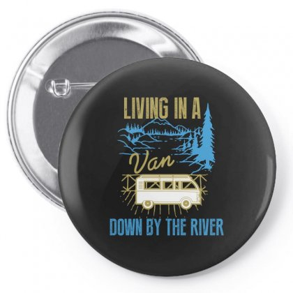 Living In A Van Down By The River Pin-back Button Designed By Wizarts