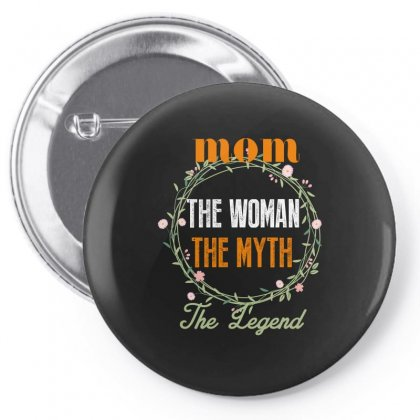 Mom The Woman The Myth The Legend Pin-back Button Designed By Wizarts