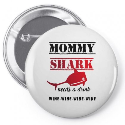 Mommy Shark Needs A Drink Wine Wine Wine Wine Pin-back Button Designed By Wizarts