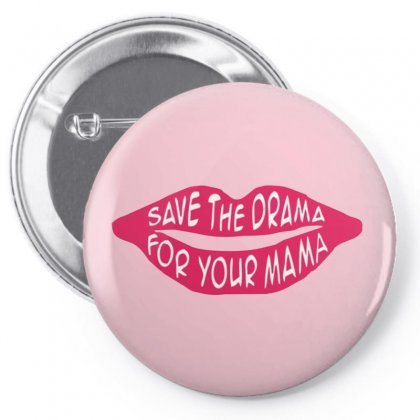 Save The Drama For Your Mama Pin-back Button Designed By Arum