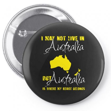 I May Not Live In Australia But Australia Is Where My Heart Belongs Pin-back Button Designed By Wizarts
