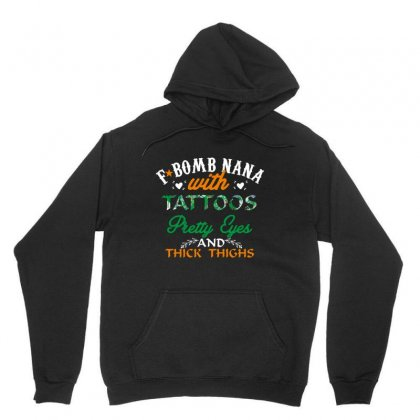 F Bomb Nana With Tattoos Pretty Eyes And Thick Things Unisex Hoodie Designed By Wizarts