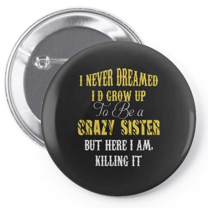 Crazy Sister Pin-back Button Designed By Wizarts