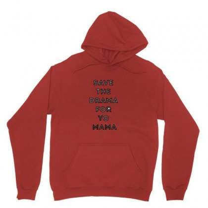 Save The Drama For Your Mama Unisex Hoodie Designed By Ratna Valen