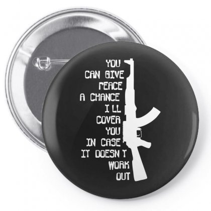 Funny Militaryarmymarines Ak47 'give Peace A Chance, I'll Cover You' Pin-back Button Designed By Ismi