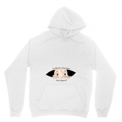 Is There Anyone Out There Baby Boy Unisex Hoodie Designed By Akin