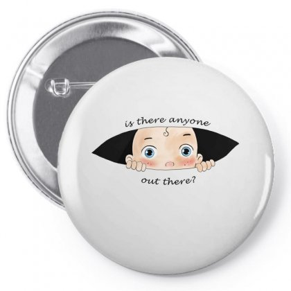 Is There Anyone Out There Baby Boy Pin-back Button Designed By Akin