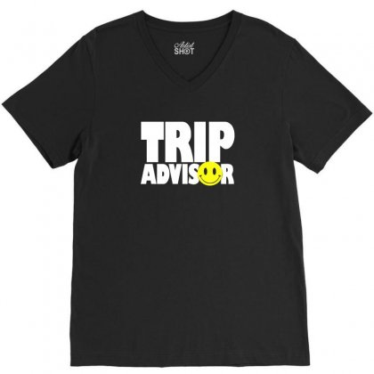 Funny Trip Advisor, Ideal Gift, Birthday Present V-neck Tee Designed By Ismi