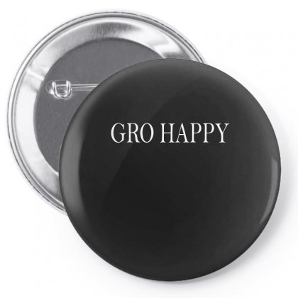 Gro Happy Pin-back Button Designed By Suryanaagus068