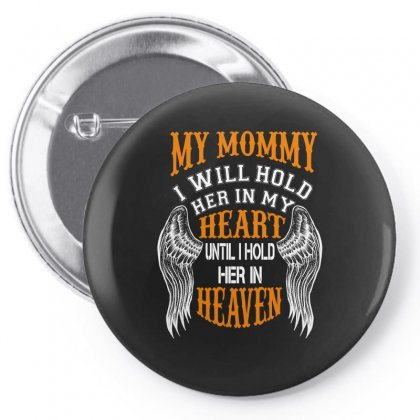 My Mommy I Will Hold Her In My Heart Until I Hold Her In Heaven Pin-back Button Designed By Wizarts