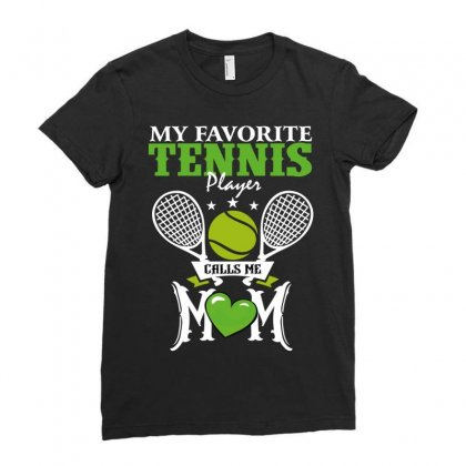 My Favorite Tennis Player Calls Me Mom Ladies Fitted T-shirt Designed By Wizarts