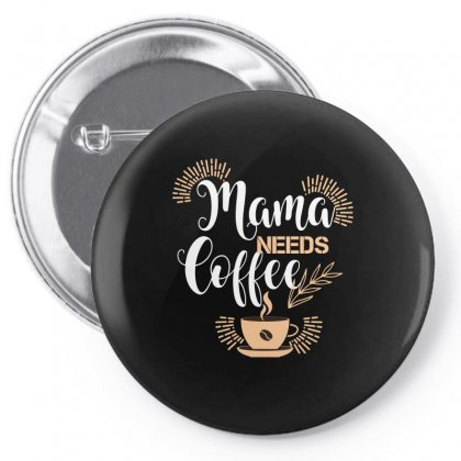 Mama Needs Coffee Pin-back Button Designed By Wizarts