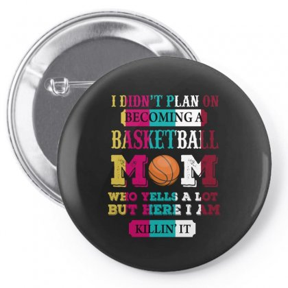 I Didn T Plan On Becominga Basketball Mom Pin-back Button Designed By Wizarts