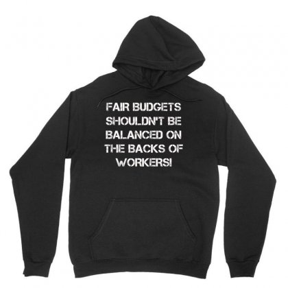 Fair Budgets Shouldn't Be Balanced On The Backs Of Workers Unisex Hoodie Designed By Anrora