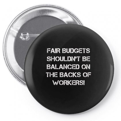Fair Budgets Shouldn't Be Balanced On The Backs Of Workers Pin-back Button Designed By Anrora
