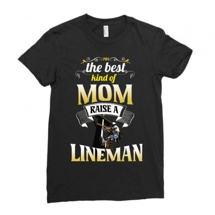 The Best Kind Of Mom Raise A Lineman Ladies Fitted T-shirt Designed By Wizarts