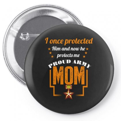 I Once Protected Him And Now He Protects Me Proud Army Mom Pin-back Button Designed By Wizarts