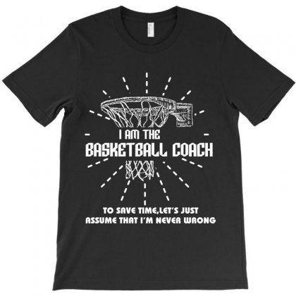 I Am The Basketball Coach T-shirt Designed By Wizarts