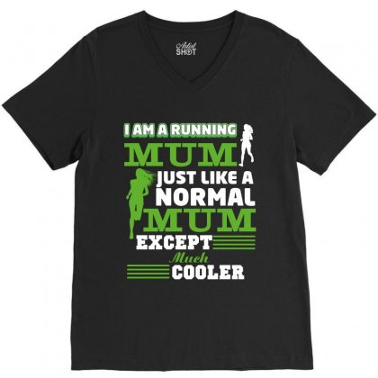 I Am A Running Mum Just Like A Normal Mum Except Much Cooler V-neck Tee Designed By Wizarts