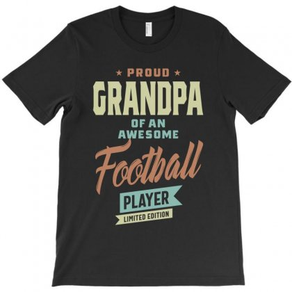 Grandpa Of An Football Player T-shirt Designed By Cidolopez