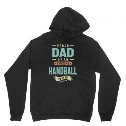 Proud Dad Of A Handball Player Unisex Hoodie Designed By Cidolopez