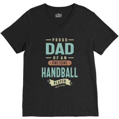 Proud Dad Of A Handball Player V-neck Tee Designed By Cidolopez