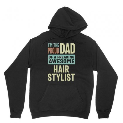 Proud Dad Of A Hair Stylist Unisex Hoodie Designed By Cidolopez