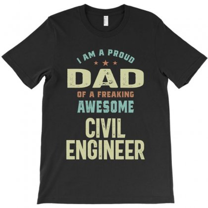 Proud Dad Of A Civil Engineer T-shirt Designed By Cidolopez
