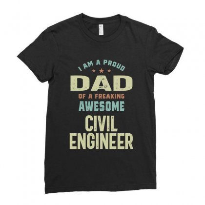 Proud Dad Of A Civil Engineer Ladies Fitted T-shirt Designed By Cidolopez