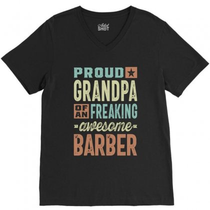 Proud Grandpa Of A Barber V-neck Tee Designed By Cidolopez