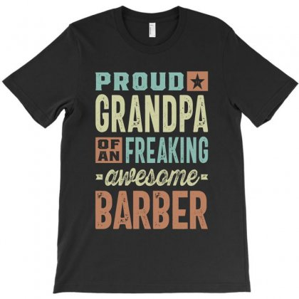 Proud Grandpa Of A Barber T-shirt Designed By Cidolopez