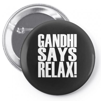 Gandhi Says Relax! Pin-back Button Designed By Enjang