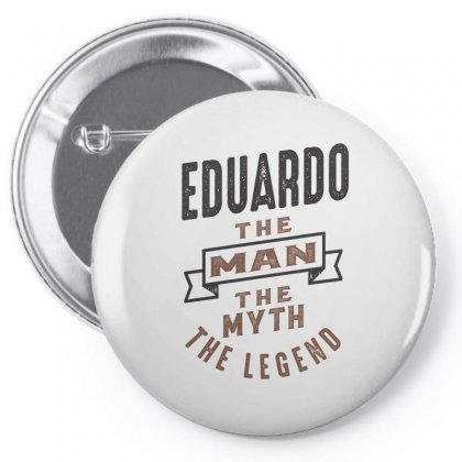 Is Your Name  Eduardo ? This Shirt Is For You! Pin-back Button Designed By Chris Ceconello